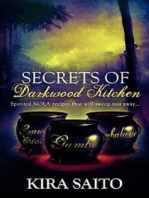 Secrets of Darkwood Kitchen. Spirited NOLA Recipes that will Sweep you Away...