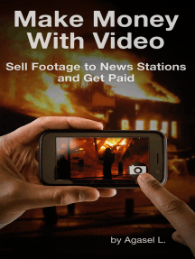 Make Money with Video: Sell Footage to News Stations and Get Paid