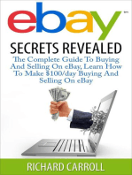 eBay Secrets Revealed - The Complete Guide To Buying And Selling On eBay, Learn How To Make $100/day Buying And Selling On eBay