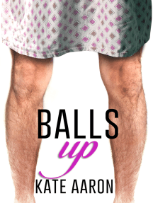 Balls Up (Blowing It, #2)