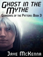 Ghost in the Mythe (Guardians of the Pattern, Book 3)