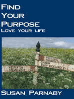 Find your Purpose Love your Life