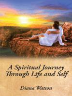 A Spiritual Journey Through Life and Self
