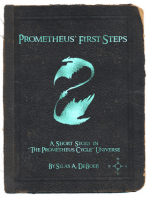 Prometheus' First Steps
