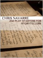 250 Plot Starters for Storytellers