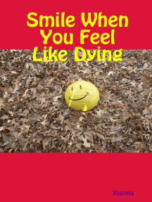 Smile When You Feel Like Dying