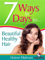 7 Ways In 7 Days to Beautiful, Healthy Hair