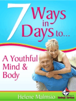 7 Ways In 7 Days to a Youthful Mind & Body