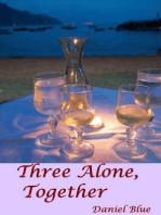 Three Alone, Together