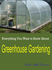 Everything You Want to Know About Greenhouse Gardening