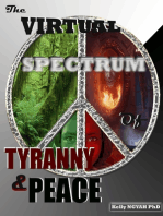 The Virtual Spectrum of Tyranny and Peace