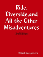 Ride, Riverside,and All the Other Misadventures