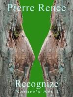 Recognize (Nature's Art 4)
