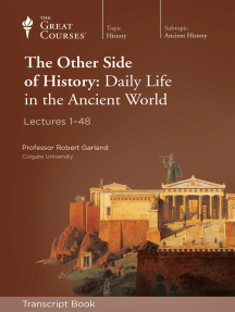 The Other Side of History: Daily Life in the Ancient World (Transcript)
