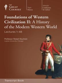 Foundations of Western Civilization II: A History of the Modern Western World (Transcript)