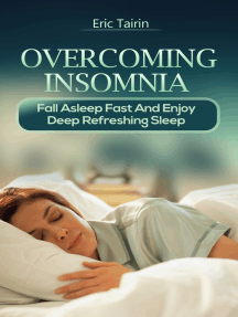 Overcoming Insomnia: Fall Asleep Fast And Enjoy Deep Refreshing Sleep