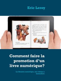 Comment faire la promotion d'un livre numérique?: La librairie numérique, une vitrine à bestsellers