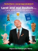 Lernt erst mal Deutsch... und dann sehen wir weiter