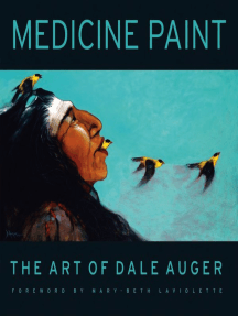 Medicine Paint: The Art of Dale Auger