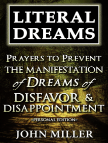 Literal Dreams: Prayers To Prevent The Manifestation Of Dreams Of Disfavor & Disappointment - Personal Edition