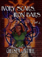 Ivory Scars, Iron Bars part 2