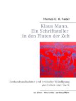 Klaus Mann. Ein Schriftsteller in den Fluten der Zeit