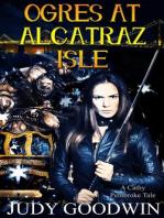 Ogres at Alcatraz Isle (Cathy Pembroke Tales, #2)