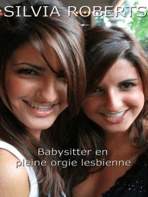 Babysitter en pleine orgie lesbienne