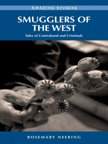 Smugglers of the West: Tales of Contraband and Criminals