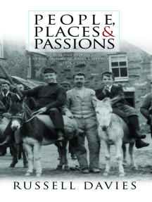 People, Places and Passions: A Social History of Wales and the Welsh 18701948 Volume 1