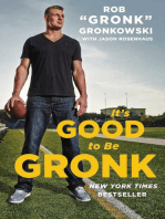 It's Good to Be Gronk