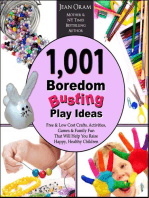 1,001 Boredom Busting Play Ideas: Free and Low Cost Activities, Crafts, Games, and Family Fun That Will Help You Raise Happy, Healthy Children: It's All Kid's Play