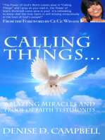 Calling Things... Amazing Miracles and Proof of Faith Testimonies