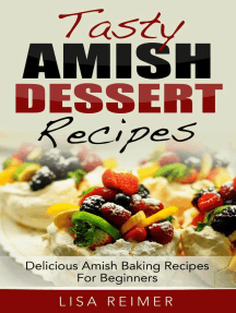 Tasty Amish Dessert Recipes: Delicious Amish Baking Recipes For Beginners