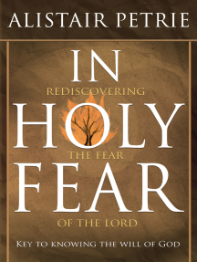 In Holy Fear: Rediscovering the Fear of the Lord
