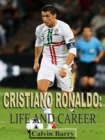 Cristiano Ronaldo: Life and Career