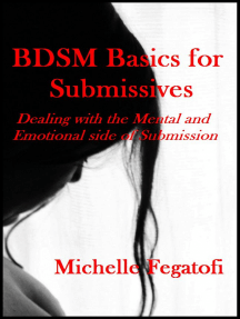 Bdsm Basics for Submissives: Dealing With the Mental and Emotional Side of Submission