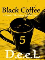 Black Coffee 5