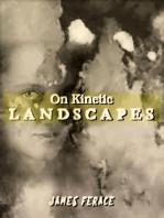 On Kinetic Landscapes