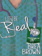 Let's Be Real (Nurse Nate Trilogy, #2)