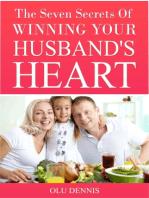 The Seven Secrets Of Winning Your Husband's Heart