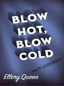 Blow Hot, Blow Cold
