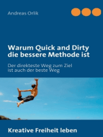 Warum Quick and Dirty die bessere Methode ist