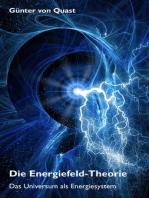 Die Energiefeld-Theorie