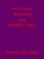 Let's Praise Wrestling and Another Topic