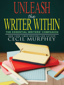 Unleash the Writer Within: The Essential Writers' Companion