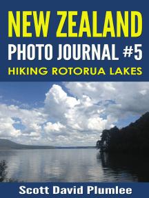 New Zealand Photo Journal #5: Hiking Rotorua Lakes