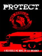 Protect (Red Rebels MC Book Three)