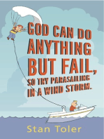 God Can Do Anything but Fail, So Try Parasailing in a Windstorm