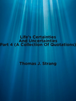 Life's Certainties and Uncertainties Part 4